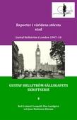 Reporter i världens största stad - Gustaf Hellström i London 1907-10