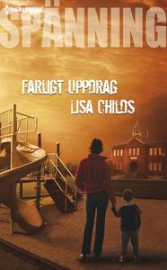 Farligt uppdrag (e-bok) av Lisa Childs