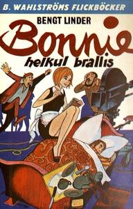 Bonnie 1 - Bonnie, helkul brallis (e-bok) av Be