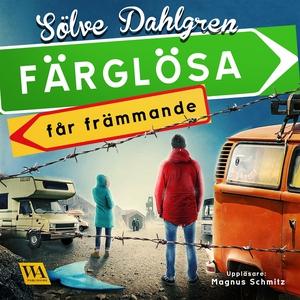 Färglösa får främmande (ljudbok) av Sölve Dahlg