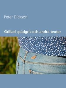 Grillad spädgris  och andra texter (e-bok) av P