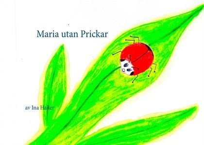 Maria utan Prickar (e-bok) av Ina Haller