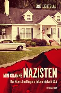 Min granne nazisten. Hur Hitlers hantlangare fi