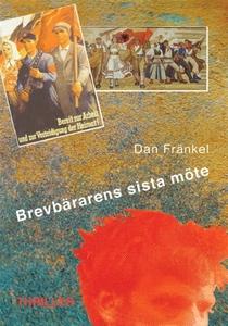 Brevbärarens sista möte (e-bok) av Dan Fränkel