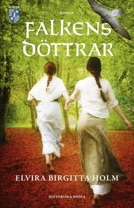 Falkens döttrar (e-bok) av Elvira Birgitta Holm