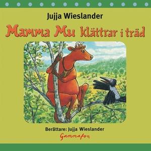 Mamma Mu klättrar i träd (ljudbok) av Jujja Wie
