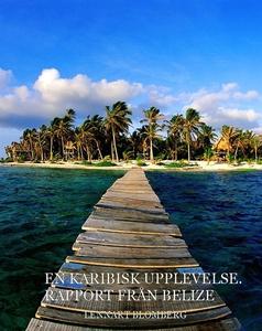 En Karibisk upplevelse. Rapport från Belize (e-