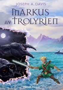 Markus av Trolyrien (e-bok) av Joseph A. Davis