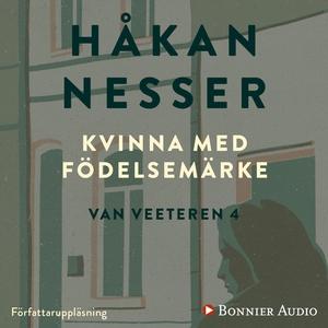 Kvinna med födelsemärke (ljudbok) av Håkan Ness