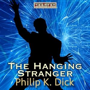 The Hanging Stranger (ljudbok) av Philip K. Dic