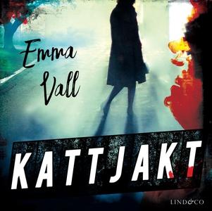 Kattjakt (ljudbok) av Emma Vall