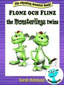 Flonz and Flinz, the Monsterlingz twins