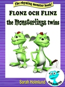 Flonz and Flinz, the Monsterlingz twins