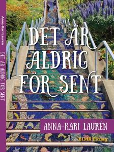 Det är Aldrig För Sent (e-bok) av Anna-Kari Lau