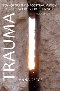 Trauma : om psykoterapi vid posttraumatisk och
