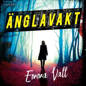 Änglavakt (ljudbok) av Emma Vall