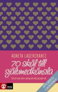 70 skäl till självmedkänsla (e-bok) av Agneta L