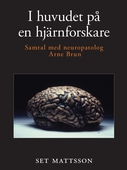 I huvudet på en hjärnforskare - samtal med neuropatolog Arne Brun