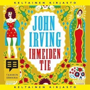 Ihmeiden tie (ljudbok) av John Irving