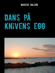 Dans på knivens egg (e-bok) av Marcus Dalton