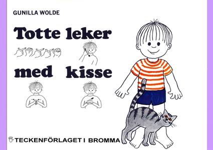 Totte leker med kisse - Barnbok med tecken för