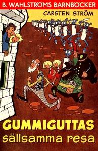 Gummiguttas sällsamma resa (e-bok) av Carsten S