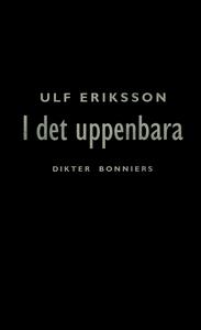 I det uppenbara : Dikter (e-bok) av Ulf Eriksso