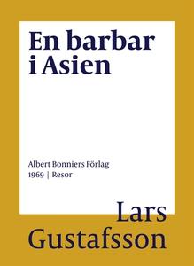 En barbar i Asien (e-bok) av Lars Gustafsson