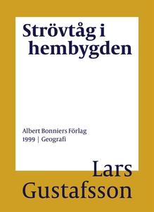 Strövtåg i hembygden (e-bok) av Lars Gustafsson