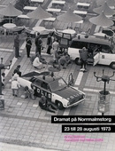 Dramat på Norrmalmstorg : 23 till 28 augusti 1973