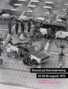 Dramat på Norrmalmstorg : 23 till 28 augusti 19