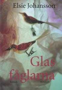 Glasfåglarna (e-bok) av Elsie Johansson