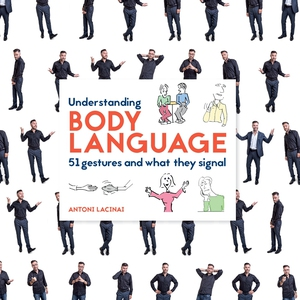 Understanding Body Language: 51 gestures and wh