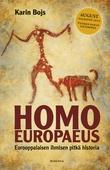 Homo europaeus : Eurooppalaisen ihmisen pitkä historia