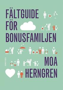 Fältguide för bonusfamiljen (e-bok) av Moa Hern