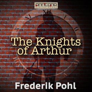 The Knights of Arthur (ljudbok) av Frederik Poh