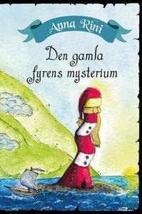 Den gamla fyrens mysterium (e-bok) av Anna Rini
