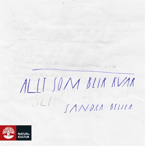 Allt som blir kvar (ljudbok) av Sandra Beijer