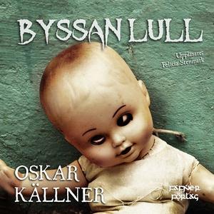 Byssan lull (ljudbok) av Oskar Källner