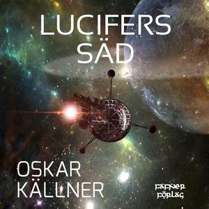 Lucifers säd (ljudbok) av Oskar Källner