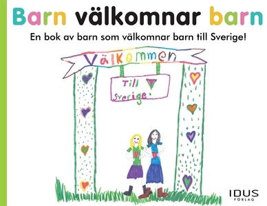 Barn välkomnar barn (e-bok) av Sveriges barn ,