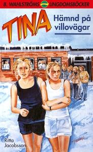 Tina 13 - Hämnd på villovägar (e-bok) av Ritta