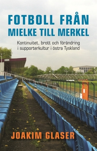 Från Mielke till Merkel (e-bok) av Joakim Glase