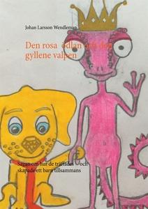 Den Rosa Ödlan och den Gyllene Valpen: Sagan om