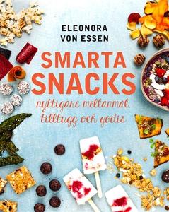 Smarta snacks: nyttigare mellanmål, tilltugg oc
