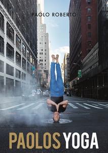 Paolos yoga (e-bok) av Paolo Roberto