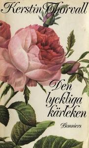 Den lyckliga kärleken (e-bok) av Kerstin Thorva