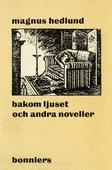 Bakom ljuset och andra noveller : Noveller