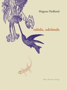 Odöda, odrömda (e-bok) av Magnus Hedlund