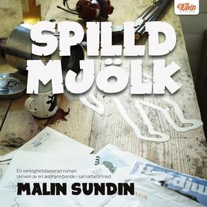 Spilld mjölk (ljudbok) av Malin Sundin